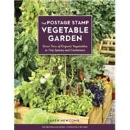 The Postage Stamp Vegetable Garden by Newcomb, Karen, 9781607746836