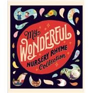 My Wonderful Nursery Rhyme Collection by Silver Dolphin Books, Editors of, 9781626866836