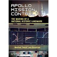 Apollo Mission Control by Von Ehrenfried, Manfred, 9783319766836