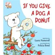If You Give a Dog a Donut by NUMEROFF LAURA, 9780060266837