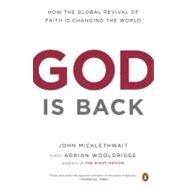 God Is Back : How the Global Revival of Faith Is Changing the World by Micklethwait, John (Author); Wooldridge, Adrian (Author), 9780143116837