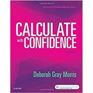 Calculate With Confidence by Morris, Deborah C. Gray, R.N., 9780323396837
