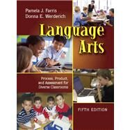 Language Arts : Process, Product, and Assessment for Diverse Classrooms by Farris, Pamela J.; Werderich, Donna E., 9781577666837