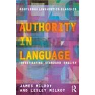 Authority in Language: Investigating Standard English by Milroy; James, 9780415696838