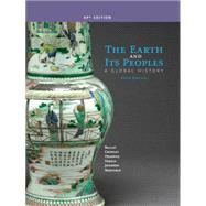 The Earth and Its Peoples A Global History (AP Edition) by Bulliet, Richard; Crossley, Pamela; Headrick, Daniel; Hirsch, Steven; Johnson, Lyman, 9781285436838