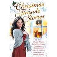 Christmas Fireside Stories by Dickinson, Margaret; Murray, Annie; Allen, Diane; Bradshaw, Rita; Wood, Mary, 9781447276838