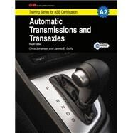 Automatic Transmissions and Transaxles: A2 by Johanson, Chris; Duffy, James E., 9781619606838
