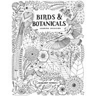 Birds and Botanicals Coloring Collection Adult Coloring Book by Kimball, Margaret, 9781631866838