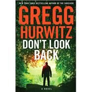 Don't Look Back A Novel by Hurwitz, Gregg, 9780312626839