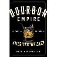 Bourbon Empire by Mitenbuler, Reid, 9780670016839