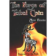 The Forge of Tubal Cain by Finnin, Ann, 9780979616839