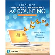 Horngren's Financial & Managerial Accounting, The Financial Chapters by Miller-Nobles, Tracie L.; Mattison, Brenda L.; Matsumura, Ella Mae, 9780134486840