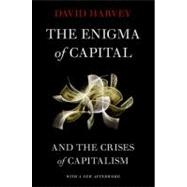 The Enigma of Capital and the Crises of Capitalism by Harvey, David, 9780199836840