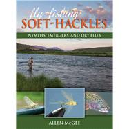 Fly-fishing Soft-hackles by Mcgee, Allen, 9780811716840
