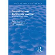 Consolidation of Democracy in Africa: A View from the South by Solomon,Hussein, 9781138726840