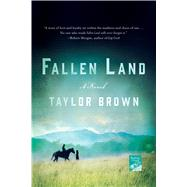 Fallen Land A Novel by Brown, Taylor, 9781250116840