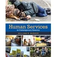 Human Services in Contemporary America by Burger, William R., 9781305966840