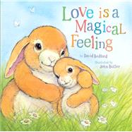 Love Is a Magical Feeling by Bedford, David; Butler, John, 9781454916840
