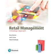 Retail Management A Strategic Approach by Berman, Barry R.; Evans, Joel R.; Chatterjee, Patrali M., 9780133796841