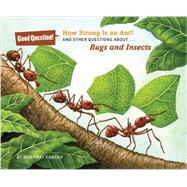 How Strong Is an Ant? And Other Questions about Bugs and Insects by Carson, Mary Kay; Schwartz, Carol, 9781454906841