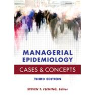 Managerial Epidemiology: Cases and Concepts by Fleming, Steven T., 9781567936841