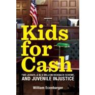 Kids for Cash by Ecenbarger, William, 9781595586841