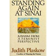 Standing Again at Sinai : Judaism from a Feminist Perspective by Plaskow, Judith, 9780060666842