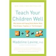 Teach Your Children Well by Levine, Madeline, 9780062196842