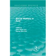 Social Welfare in Asia by Dixon; John, 9781138946842