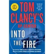Tom Clancy's Op-Center: Into the Fire A Novel by Couch, Dick; Galdorisi, George; Clancy, Tom; Pieczenik, Steve, 9781250026842