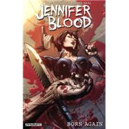 Jennifer Blood: Born Again by Grant, Steven; Segovia, Stephen; Baal, Kewbar (CON), 9781606906842