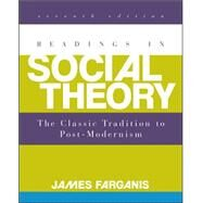 Readings in Social Theory by Farganis, James, 9780078026843