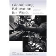 Globalizing Education for Work: Comparative Perspectives on Gender and the New Economy by Lakes,Richard D., 9781138866843