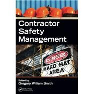 Contractor Safety Management by Smith; Gregory W., 9781466556843