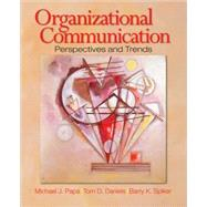Organizational Communication : Perspectives and Trends by Michael J. Papa, 9781412916844