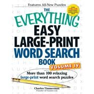 The Everything Easy Large-print Word Search Book: More Than 100 Relaxing Large-print Word Search Puzzles