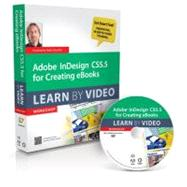 Adobe Indesign CS5. 5 for Electronic Publishing : Learn by Video by Deuchler, Rufus; video2brain, ., 9780321786845