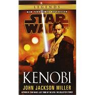 Kenobi: Star Wars Legends by MILLER, JOHN JACKSON, 9780345546845