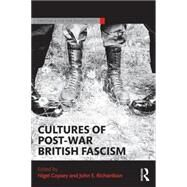 Cultures of Post-War British Fascism by Copsey; Nigel, 9781138846845