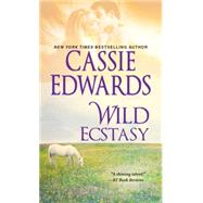 Wild Ecstasy by EDWARDS, CASSIE, 9781420136845