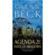 Agenda 21: Into the Shadows by Beck, Glenn; Parke, Harriet (CON), 9781476746845