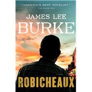 Robicheaux A Novel by Burke, James Lee, 9781501176845