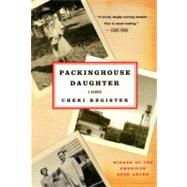 Packinghouse Daughter : A Memoir by Register, Cheri, 9780060936846