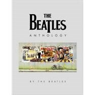 The Beatles Anthology by McCartney, Paul; Harrison, George; Starr, Ringo; Lennon, John, 9780811826846