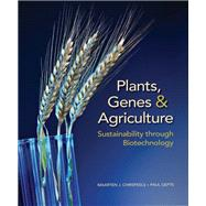 Plants, Genes, and Agriculture Sustainability through Biotechnology by Chrispeels, Maarten J.; Gepts, Paul, 9781605356846
