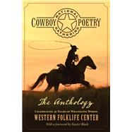 National Cowboy Poetry Gathering The Anthology by Unknown, 9780762796847