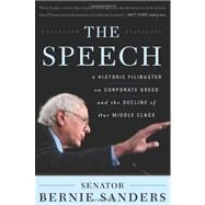 The Speech: A Historic Filibuster on Corporate Greed and the Decline of Our Middle Class by Sanders, Bernie, 9781568586847