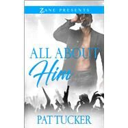 All About Him by Tucker, Pat, 9781593096847