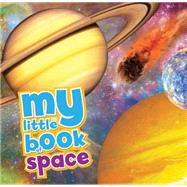 My Little Book of Space by Grego, Peter, 9781609926847