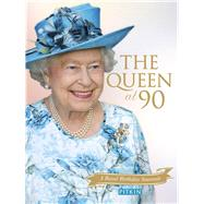 The Queen at 90 by Knappett, Gill, 9781841656847